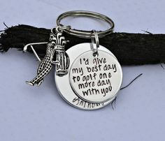 I'd give my best day to golf one more day with you ™ - Memorial keychain fisherman in remembrance papa