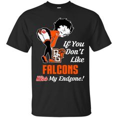 Betty Boop Bowling Green Falcons T shirts If You Don't Like Kiss My Endzone Hoodies Sweatshirts