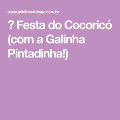 ᐅ Festa do Cocoricó (com a Galinha Pintadinha!)