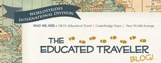 New Look for The Educated Traveler - the official blog of WorldStrides International