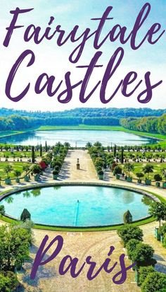 Complete with everything from moats to keeps to turrets, France is awash with fairytale castles. Here are some of the top fairytale castles to visit on day trips from Paris!