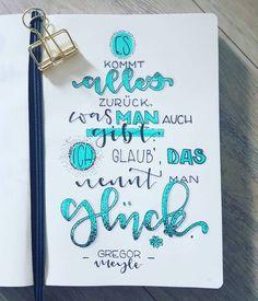 Letter Lovers mrs.b.letters: Lettering: Es kommt alles zurück, was man auch gibt. Ich glaub das nennt man Glück. (Zitat Gregor Meyle)