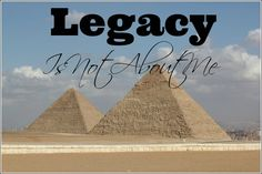 Legacy Is Not About Me {MissionalWomen.com}