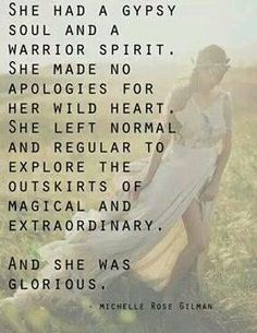 words // gypsy soul and warrior spirit Great Quotes, Quotes To Live By, Me Quotes, Inspirational Quotes, Qoutes, Soul Sister Quotes, Wild Child Quotes, Wild And Free Quotes, Free Spirit Quotes