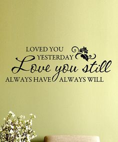 Wall Quotes™ by Belvedere Designs Black 'Love You Still' Wall Quotes Decal Cute Quotes, Great Quotes, Quotes To Live By, Inspirational Quotes, Memory Wall, Wall Quotes, Fonts Quotes, Black Love, Signs