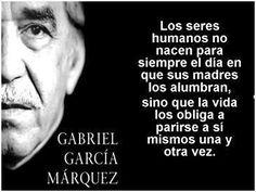 """""""Los seres humanos no nacen para siempre el día en que sus madres los alumbran, sino que la vida los obliga a parirse a sí mismos una y otra vez""""  Recordamos las frases de Gabriel Garcia Marquez como un homenaje bit.ly/1eECfrM"""