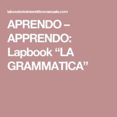 """APRENDO – APPRENDO: Lapbook """"LA GRAMMATICA"""""""