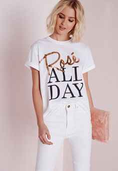 If you like a tipple, this slogan T shirt is for you! We want rose all day, errrday. In an oversized style and in crisp cotton, wear with skinny jeans and lace up heels for a kick ass look. Approx length (Based on a UK size 8 sam. Slogan Tshirt, Tee Shirts, Bachelorette Party Shirts, Bachlorette Party, Babe, Gold Outfit, Birthday Fashion, Timeless Fashion, Cool Shirts