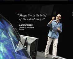 """""""Magic lies in the belief of the untold story."""" -Astro teller, Captain of Moonshots at Google  #CannesLions"""