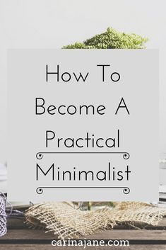 How to become a practical minimalist: attainable minimalist goals that help you make minimalism work for your life! #minimalistlifestyle #practicalminimalism #minimalist #minimalistmom