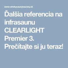 Ďalšia referencia na infrasaunu CLEARLIGHT  Premier 3. Prečítajte si ju teraz!