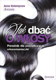 Jak dbać o włosy-Kołomycew Anna