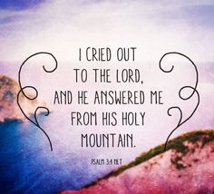 I cried out to The Lord. Psalm 3, Cry Out, Crying, Prayers, Lord, Typography, Quotes, Scriptures, Collection