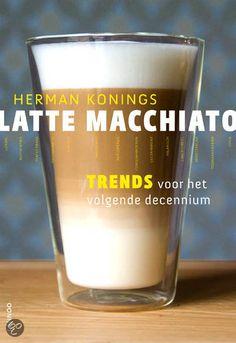 Latte macchiato - Herman Konings
