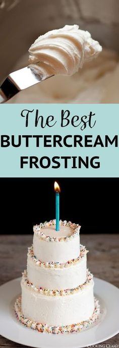 Best Vanilla Buttercream Frosting - this really is the best I've ever tried! Just read the reviews everyone has loved this recipe! #frosting #cake #buttercream #cookingclassy #birthday