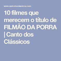 10 filmes que merecem o título de FILMÃO DA PORRA | Canto dos Clássicos