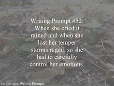 Writing Prompt #52: When she cried it rained and when she lost her temper storms raged, so she had to carefully control her emotions.