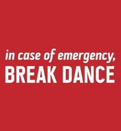 Break Dance.