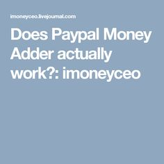 does paypal money adder actually work
