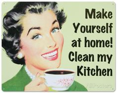 Make Yourself at Home…Clean My Kitchen Tin Sign at AllPosters.com