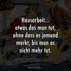 Housework … something you do without anyone noticing – Short Quotes Short Funny Quotes, Short Inspirational Quotes, Funny Quotes For Teens, Sassy Quotes, Funny Quotes About Life, Wise Quotes, Quotes To Live By, Funny Note, Funny Pix