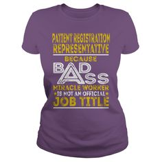 Patient Registration Representative Because BADASS Miracle Worker Job Shirts #gift #ideas #Popular #Everything #Videos #Shop #Animals #pets #Architecture #Art #Cars #motorcycles #Celebrities #DIY #crafts #Design #Education #Entertainment #Food #drink #Gardening #Geek #Hair #beauty #Health #fitness #History #Holidays #events #Home decor #Humor #Illustrations #posters #Kids #parenting #Men #Outdoors #Photography #Products #Quotes #Science #nature #Sports #Tattoos #Technology #Travel #Weddings…