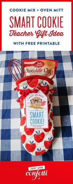 """Smart Cookie"" teacher gift idea. Give your teachear an oven mitt on teacher appreciation week. printable included!"