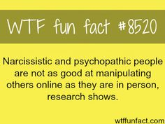 Psychopathic people are not good at manipulating people online - WTF fun facts