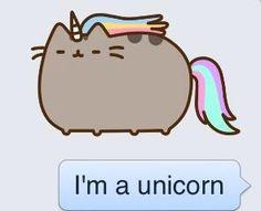 I'm a unicorn  ---lol, I don't need to look for a unicorn...I am the unicorn.