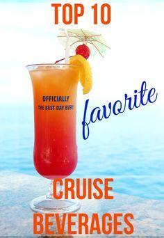 Top 10 Favorite Cruise Beverages