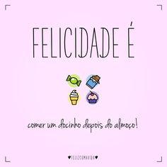 Felicidade é comer um docinho todos os dias! | doce, alegria, feliz, candy, happy, happiness |
