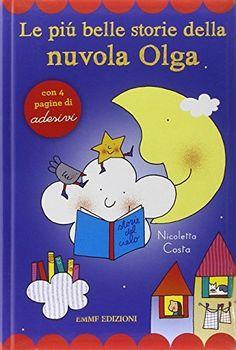 Le più belle storie della nuvola Olga. Con adesivi, http://www.amazon.it/dp/8867143123/ref=cm_sw_r_pi_awdl_g9pDub1DZZ3KJ