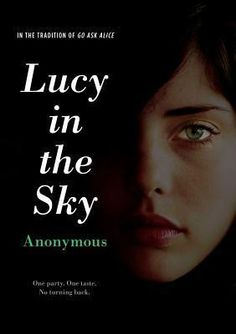 """In the tradition of Go Ask Alice: Lucy in the Sky"" Anonymous"