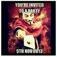 Million Mask March! Nov 5th 2013 in a major city near you. Let's tell the government we expect them to hear our roar, respect humanity, respect our planet and respect our Constitution!