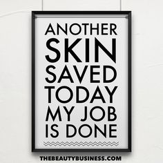 Visit the webpage to learn more on esthetician careers Spa Quotes, Salon Quotes, Care Quotes, Beauty Quotes, Nerium International, Mary Kay, Skins Quotes, Skin Clinic, Love Your Skin