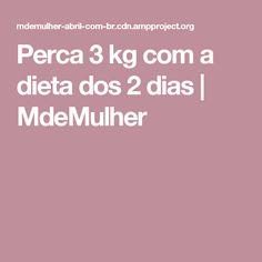 Perca 3 kg com a dieta dos 2 dias | MdeMulher