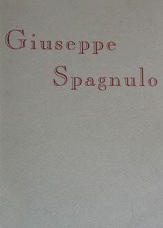Giuseppe Spagnulo 1993 testo di Manuela Mila Lodi  foto S. Lodi Jr stampa Vitali & Picariello S.N.C. Milano