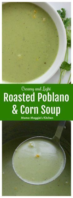 Roasted Poblano and Corn Soup is delicious, rich, and deeply satisfying. Instead of a pot of gold, this a big pot of yummy green. Hope you enjoy! By Mama Maggie's Kitchen Chowder Recipes, Soup Recipes, Dinner Recipes, Drink Recipes, Pepper Recipes, Mexican Food Recipes, Vegetarian Recipes, Healthy Recipes, Healthy Meals