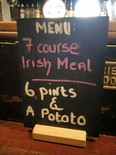 I thought we'd stopped with the Irish jokes?(But I think even the Irish would laugh at this one!)