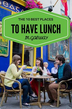 Top 10 places to have lunch in Galway, Ireland.