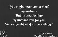 My madness is my love for you.. #love #quotes #memories