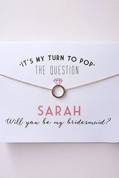 Sarah will you be my bridesmaid