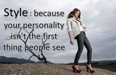 #Style : because your personality isn't the first thing #people see