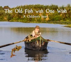 The Old Fish with One Wish – a children's story