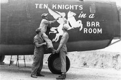 """Nose Art of the Southwest Pacific Area - """"Ten Knights in a Bar Room"""" - Bomb Group, Squadron - Serial - Frederick German Collection Nose Art, Ww2 Aircraft, Military Aircraft, Military Art, Military History, Rockabilly, Aircraft Painting, Pin Up, Airplane Art"""