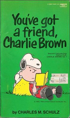You've Got a Friend, Charlie Brown - You'll Flip, Charlie Brown Crest 1967 Peanuts Cartoon, Peanuts Snoopy, Snoopy Love, Snoopy And Woodstock, Peanuts Characters, Snoopy Quotes, Joe Cool, Peppermint Patties, Charlie Brown And Snoopy