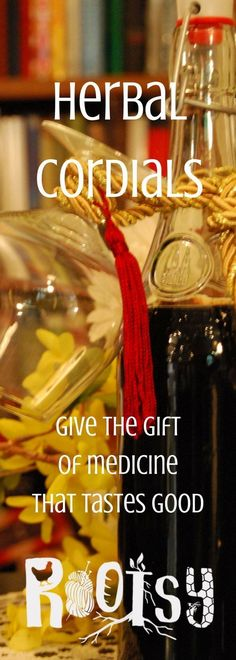 Make herbal cordials - both medicinal and delicious for giving & keeping.