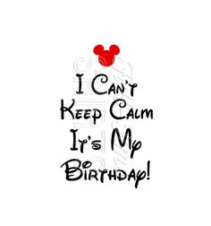 Hey, I found this really awesome Etsy listing at https://www.etsy.com/listing/264108650/i-cant-keep-calm-its-my-birthday-decal