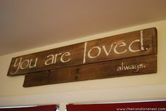 You are loved always ~ sign made out of old weathered wood Wood Block Crafts, Wood Crafts, Rustic Signs, Wood Signs, Baby Boy Rooms, Baby Room, Nursery Signs, Diy Signs, Vinyl Projects