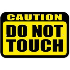 Caution Do Not Touch Slap-Stickz(TM) Automotive Car Window Locker Bumper Sticker
